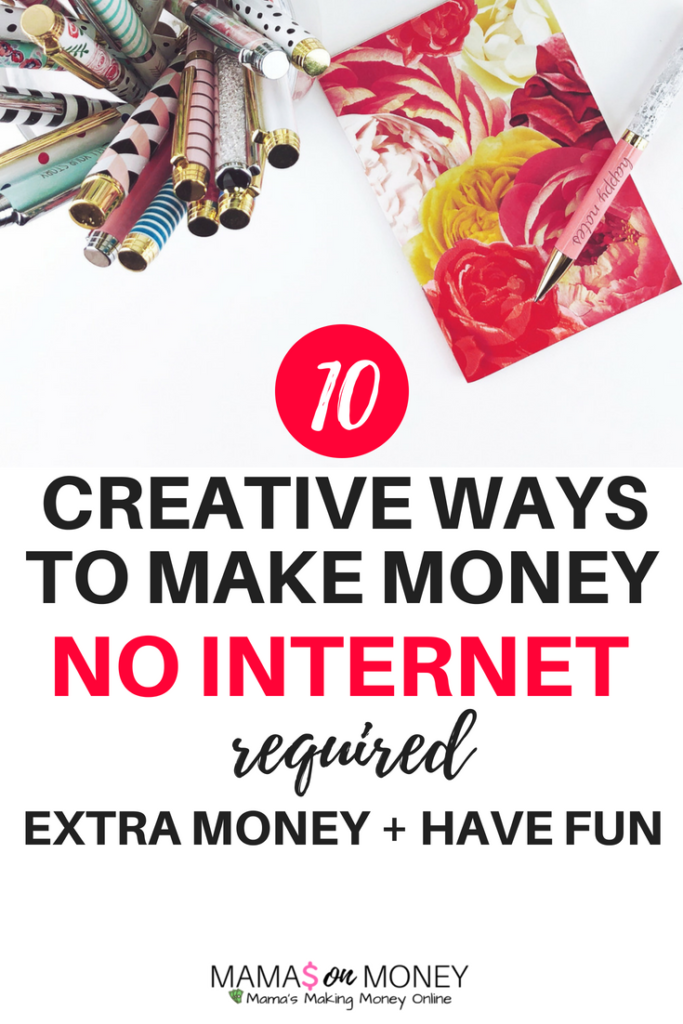 10 Creative ways to make money-no internet required