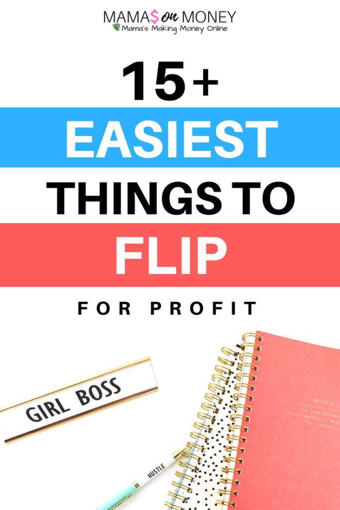 15+ Easiest things to flip for profit