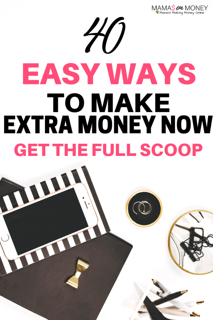 40 Easy Ways to Make Extra Money Now
