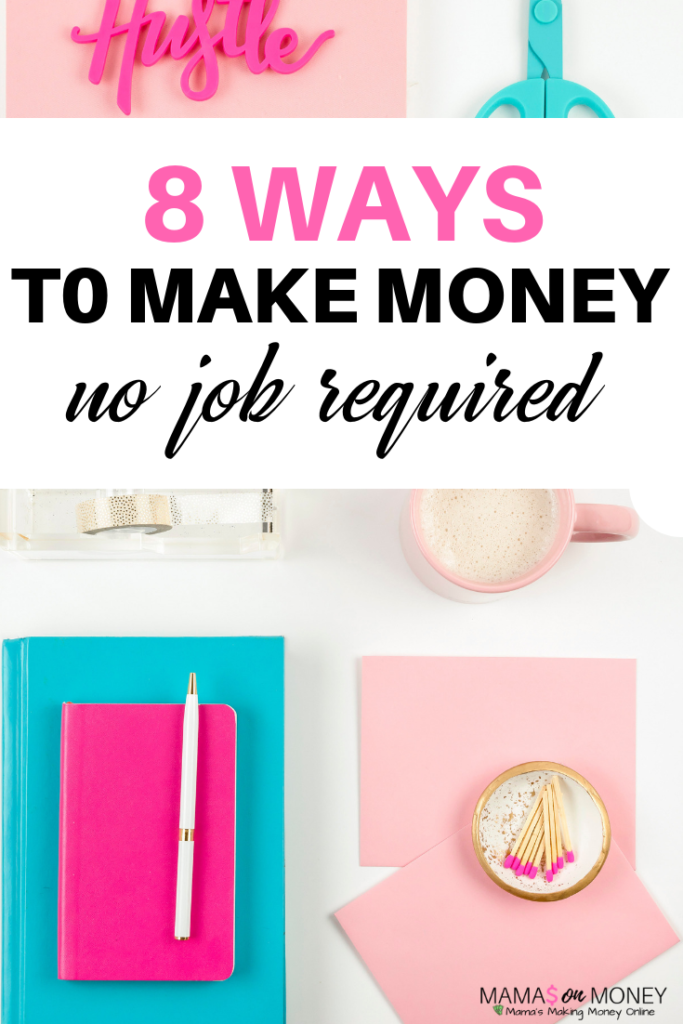 8 ways to make money no job required