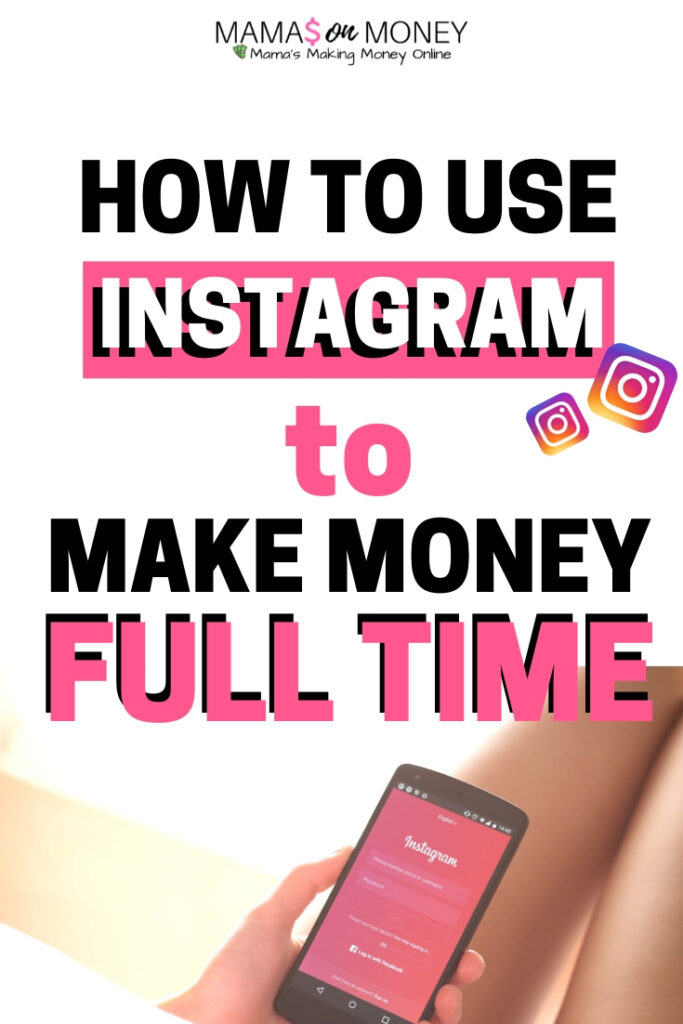 HoW to Use Instagram to Make Money Full Time
